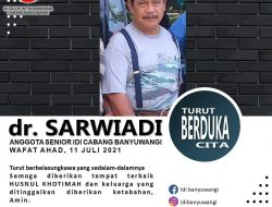 """Berita Duka, dr.Sarwiadi Dokter Senior IDI Banyuwangi Tutup Usia"""