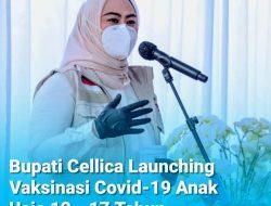 Bupati Cellica Launching Vaksinasi Untuk Anak Usia 12 – 17 Tahun